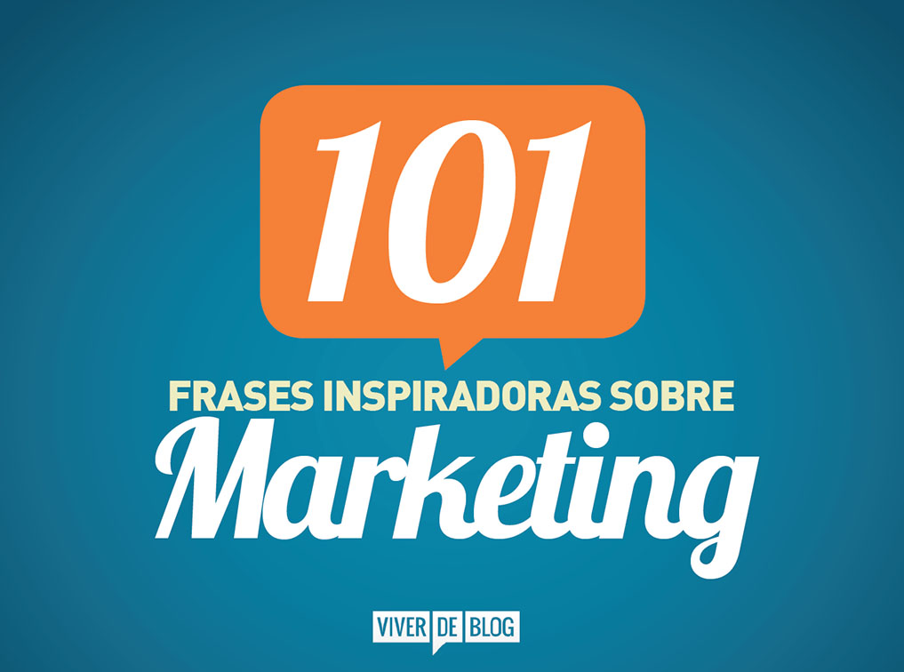 10 Frases De Marketing Inspiradoras As Minhas Favoritas Entre 101